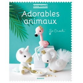 ATELIER CROCHET - ADORABLES ANIMAUX