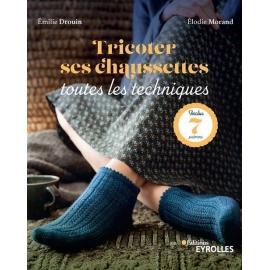 Tricoter ses chausettes- toutes les techniques